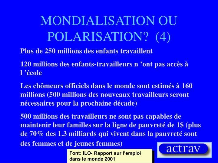 MONDIALISATION OU POLARISATION?  (4)