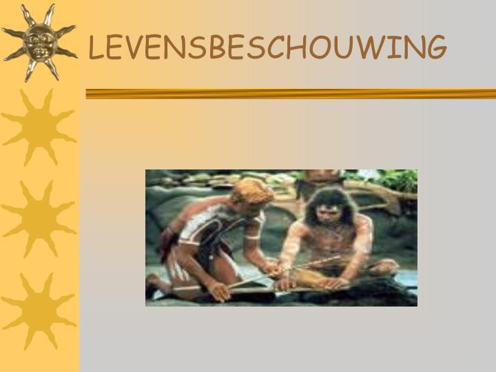 LEVENSBESCHOUWING