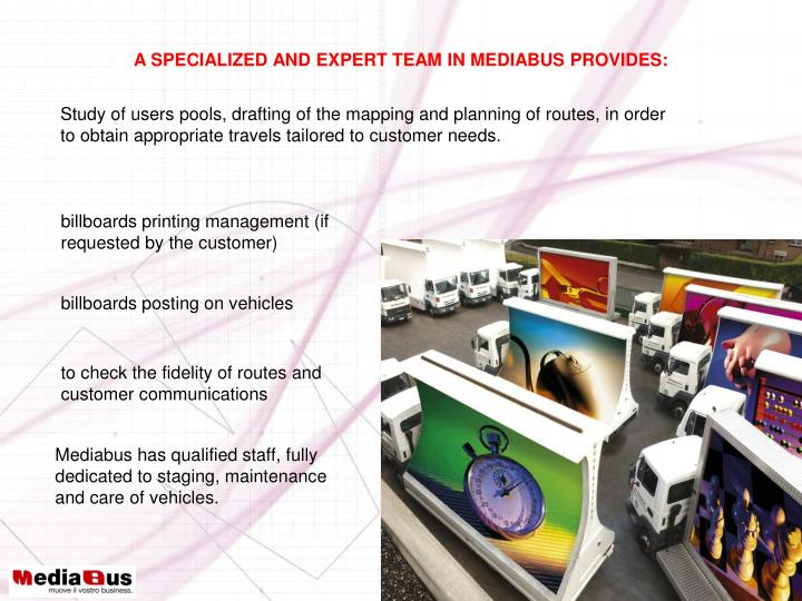 A SPECIALIZED AND EXPERT TEAM IN MEDIABUS PROVIDES: