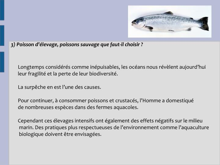 3) Poisson d'élevage, poissons sauvage que faut-il choisir ?