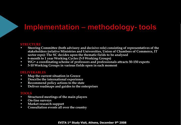 Implementation – methodology- tools