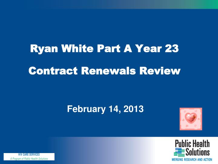 Ryan white part a year 23 contract renewals review