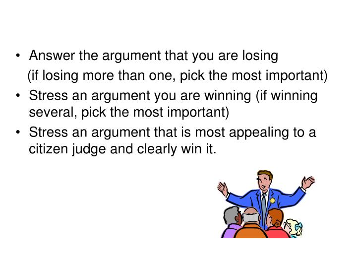 Answer the argument that you are losing