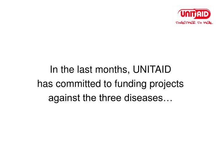 In the last months, UNITAID