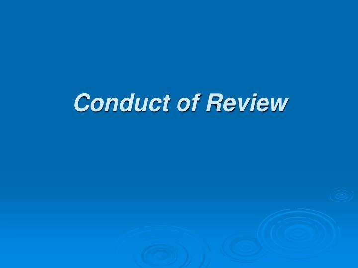 Conduct of Review