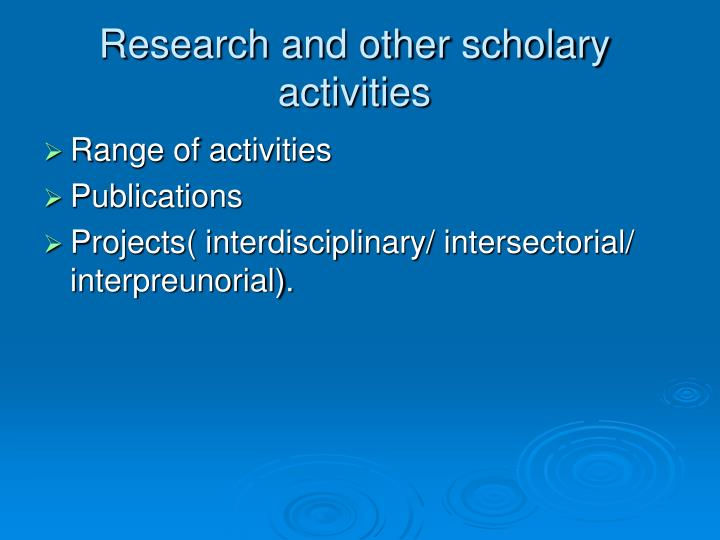 Research and other scholary activities