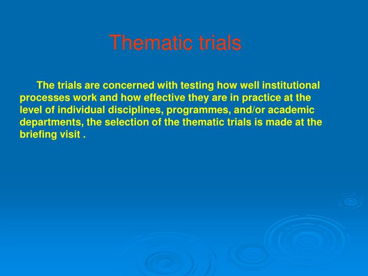 Thematic trials