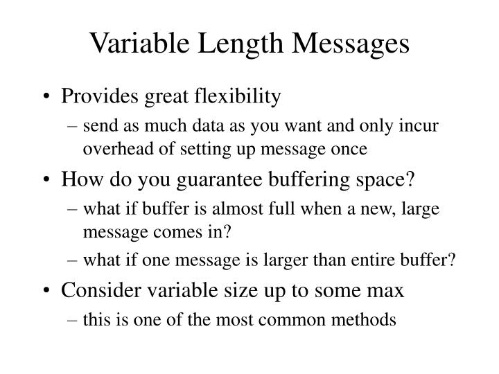 Variable Length Messages