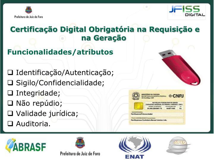 Certificação Digital Obrigatória na Requisição e na Geração