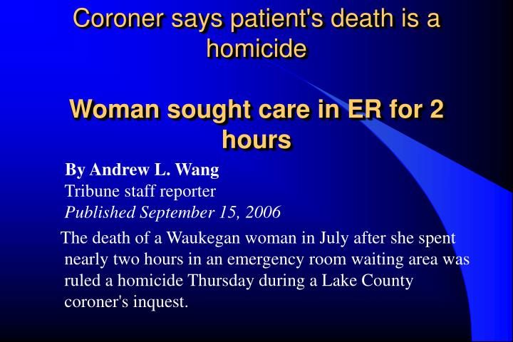 Coroner says patient's death is a homicide