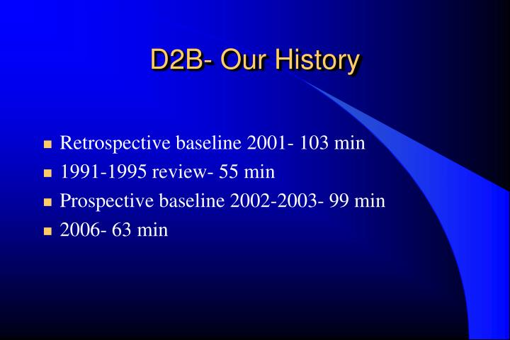 D2B- Our History