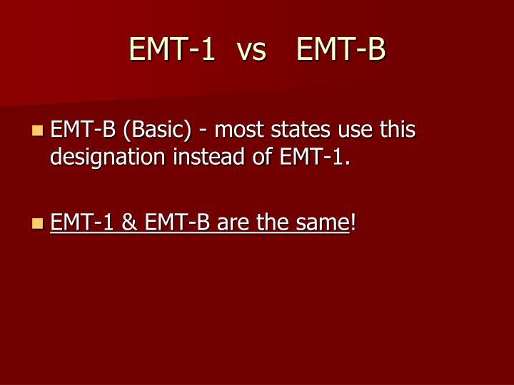 EMT-1  vs   EMT-B