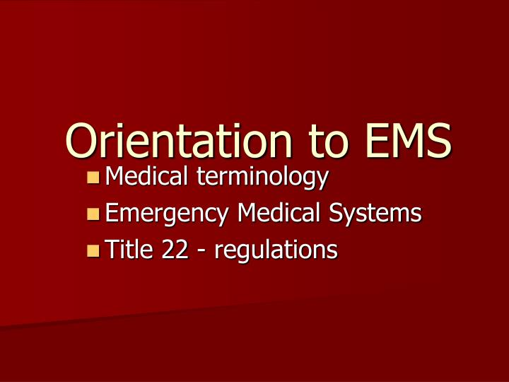 Orientation to ems
