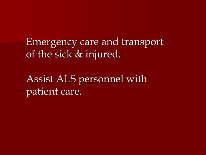 Emergency care and transport