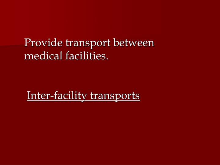 Provide transport between