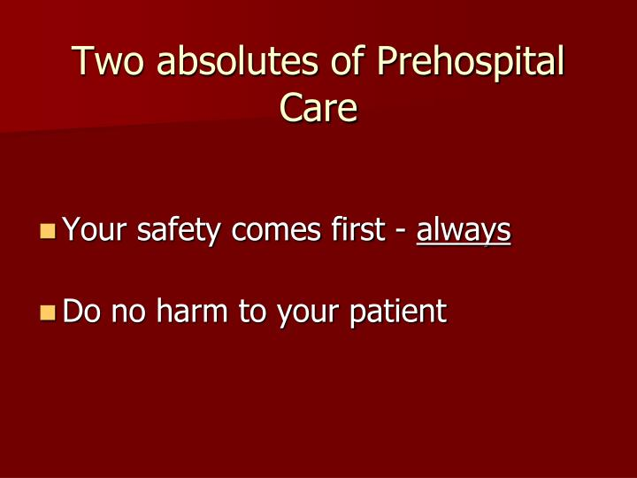 Two absolutes of prehospital care
