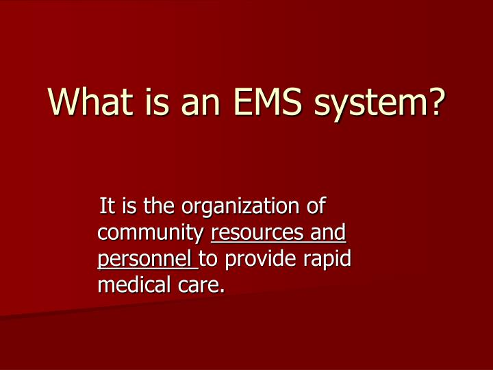 What is an EMS system?