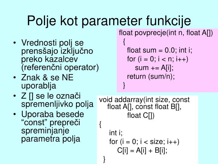 Vrednosti polj se prensšajo izključno preko kazalcev (referenčni operator)