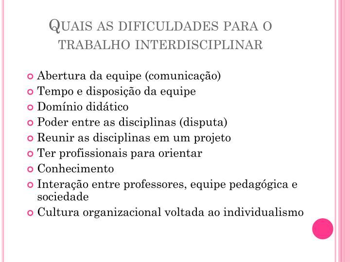 Quais as dificuldades para o trabalho interdisciplinar