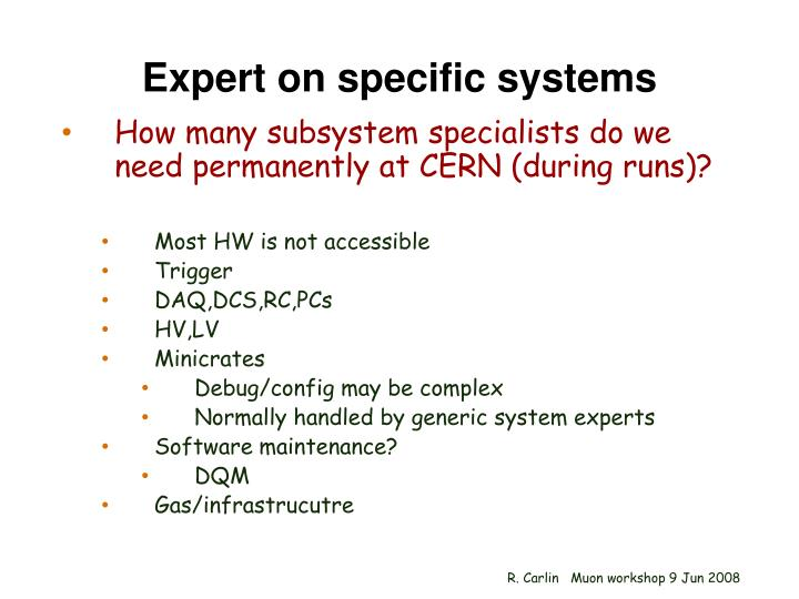 Expert on specific systems