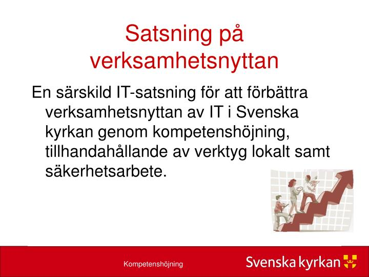 En särskild IT-satsning för att förbättra verksamhetsnyttan av IT i Svenska kyrkan genom kompetenshöjning, tillhandahållande av verktyg lokalt samt säkerhetsarbete.