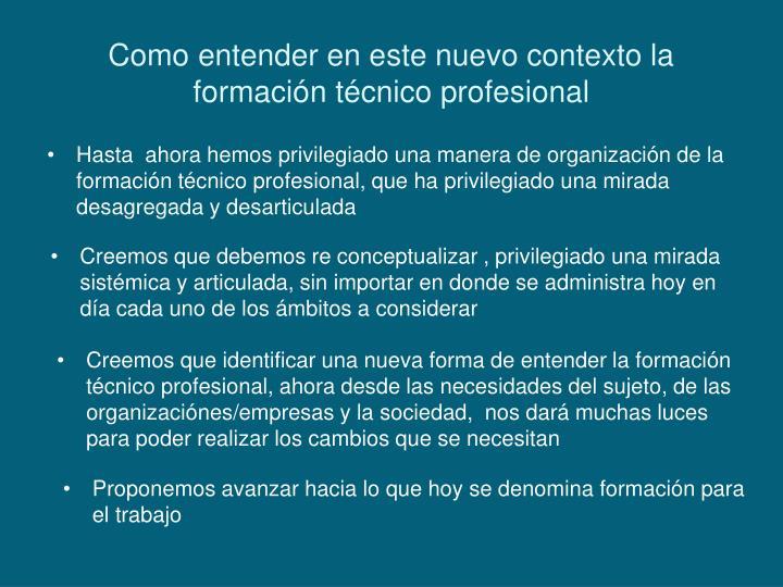 Como entender en este nuevo contexto la formación técnico profesional