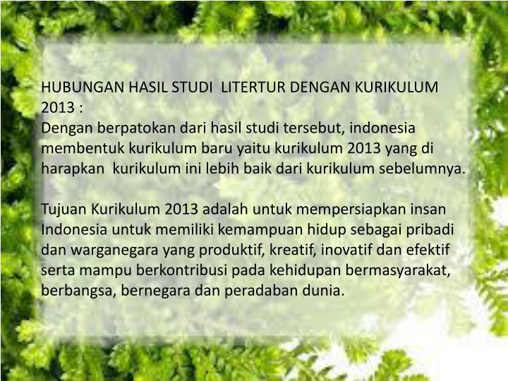 HUBUNGAN HASIL STUDI  LITERTUR DENGAN KURIKULUM 2013 :