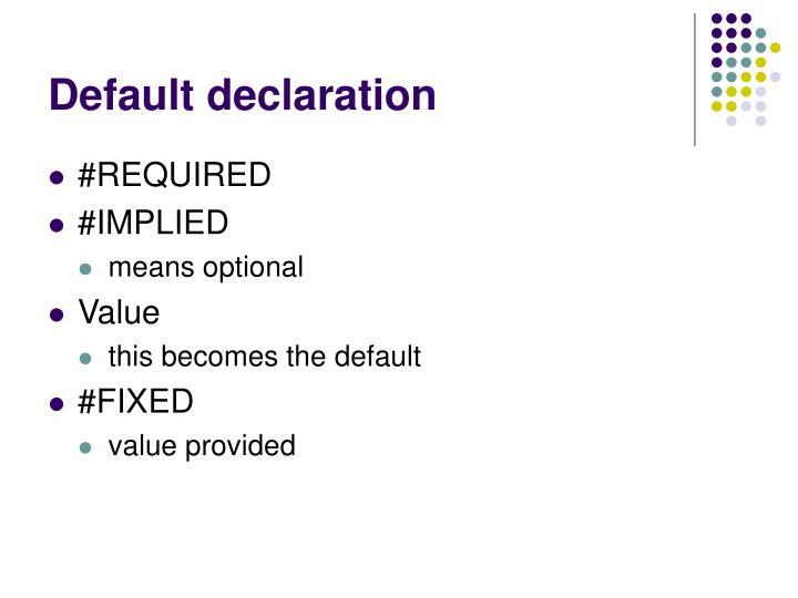 Default declaration