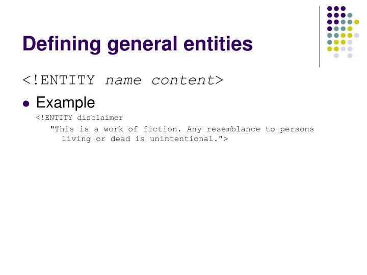 Defining general entities