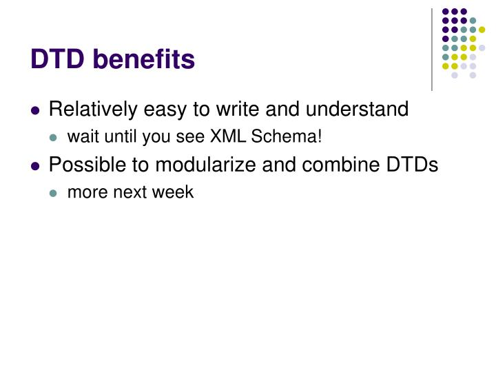 DTD benefits