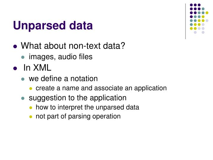 Unparsed data