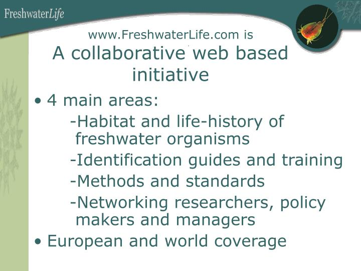 Www freshwaterlife com is a collaborative web based initiative