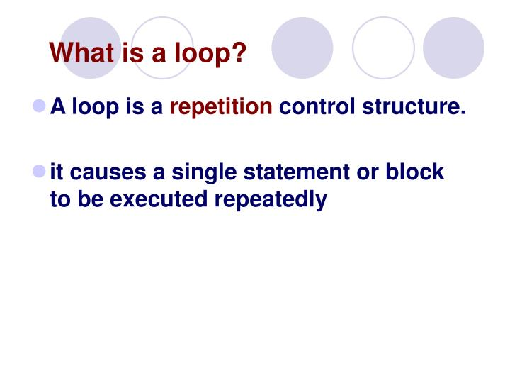 What is a loop?