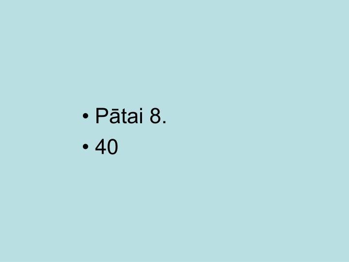 Pātai 8.