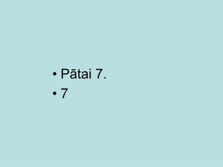 Pātai 7.