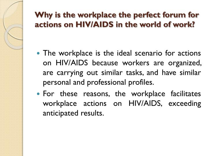 Why is the workplace the perfect forum for actions on HIV/AIDS in the world of work