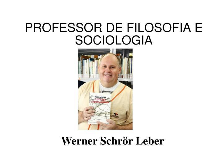 PROFESSOR DE FILOSOFIA E SOCIOLOGIA