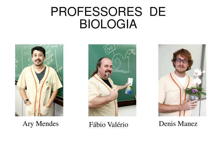 PROFESSORES  DE BIOLOGIA