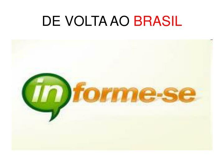 DE VOLTA AO