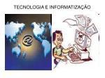 tecnologia e informatiza o