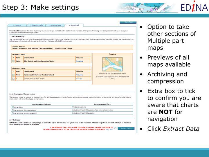 Step 3: Make settings