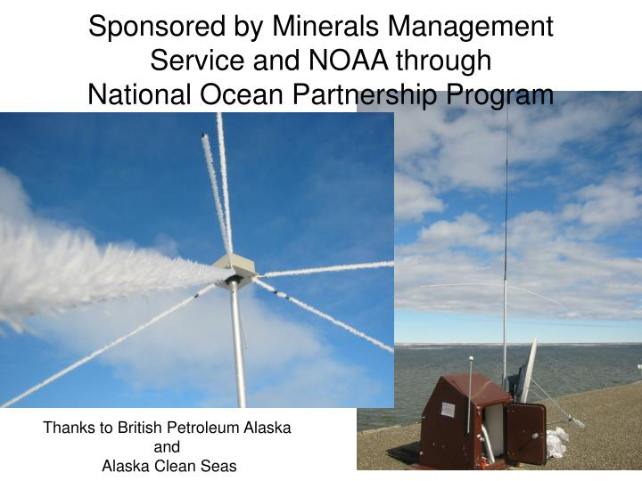 Sponsored by Minerals Management Service and NOAA through