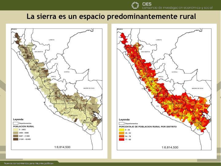 La sierra es un espacio predominantemente rural