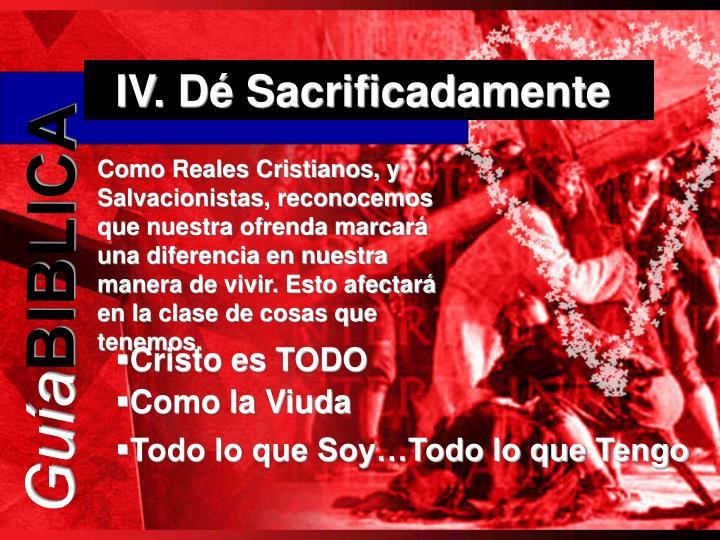 IV. Dé Sacrificadamente