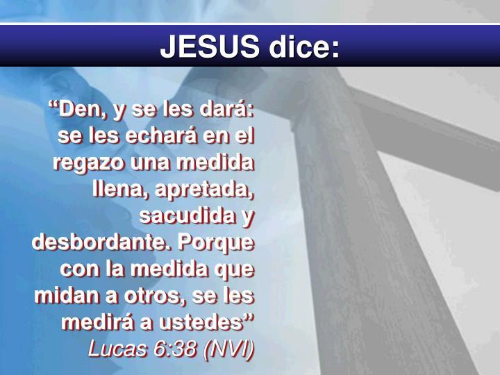 JESUS dice: