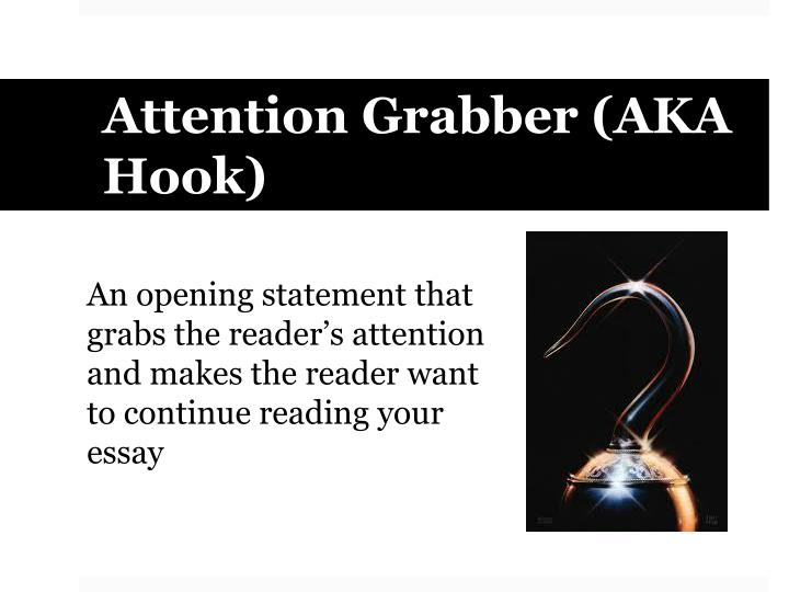 Attention Grabber (AKA Hook)