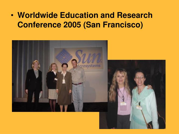 Worldwide Education and Research Conference 2005 (San Francisco)