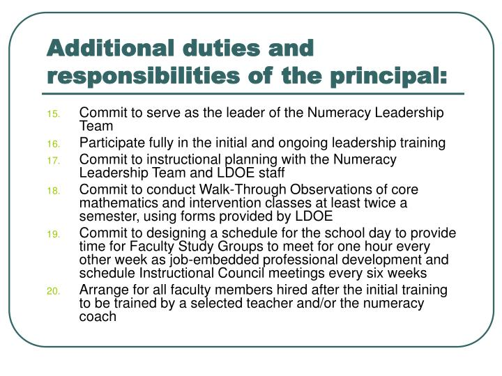 Additional duties and responsibilities of the principal: