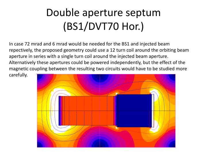 Double aperture septum