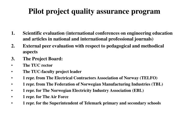 Pilot project quality assurance program
